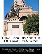 Texas Rangers and the Old American West - Speckman, Gladys