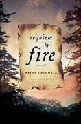 Requiem by Fire - Caldwell, Wayne
