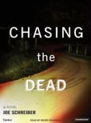 Chasing the Dead - Schreiber, Joe