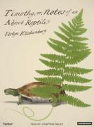 Timothy; Or, Notes of an Abject Reptile - Klinkenborg, Verlyn
