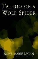 Tattoo of a Wolf Spider - Legan, Anne-Marie
