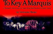 To Key a Marquis - Bryan, Vernanne
