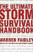 The Ultimate Storm Survival Handbook - Faidley, Warren