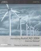 Harnessing AutoCAD 2004 - Stellman, Thomas A.; Stellman; Krishnan
