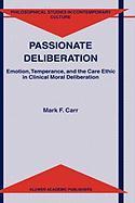 Passionate Deliberation - Carr, M. F.