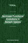 Nonlinear Functional Evolutions in Banach Spaces - Ki Sik Ha