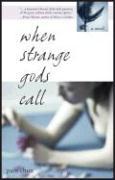 When Strange Gods Call - Chun, Pam