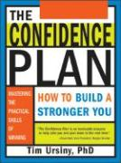 Confidence Plan: How to Build a Stronger You - Ursiny, Timothy; Ursiny; Ursiny, Tim