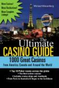The Ultimate Casino Guide: 1000 Great Casinos from America, Canada and Around the World - Wiesenberg, Michael