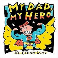 My Dad, My Hero - Long, Ethan
