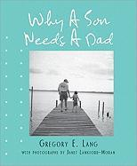 Why a Son Needs a Dad - Lang, Gregory E.
