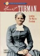 Harriet Tubman: Leading the Way to Freedom - Calkhoven, Laurie