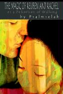 The Magic of Reuben and Rachel: Or the Definition of Walking - Psalmselah