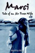 Marci: Tale of an Air Force Wife - Mass, Martha