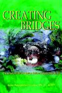Creating Bridges: The Art of Utilizing Creative Skills in Day to Day Living - Ciccone, Acet; Ciccone, Ph. D. Acet