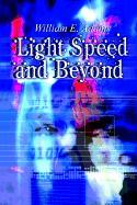 Light Speed and Beyond - Adams, William E.