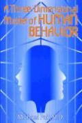 A Three-Dimensional Model of Human Behavior - Pak, Michael; Pak, M. D. Michael
