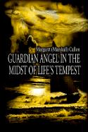 Guardian Angel in the Midst of Life's Tempest - Callon, Margaret