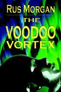 The Voodoo Vortex - Morgan, Rus