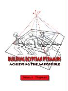 Building Egyptian Pyramids: Achieving the Impossible - Chapman, Seamus