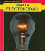 Usar la Electricidad = Using Electricity - Royston, Angela