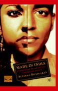 Made in India: Decolonizations, Queer Sexualities, Trans/National Projects - Bhaskaran, Suparna