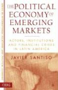 Political Economy of Emerging Markets - Santiso, Javier