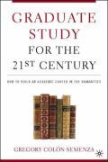 Graduate Study for the Twenty-First - Semenza, Gregory Colon; Semenza, Greg M. Colon