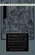 Hybridity, Identity, and Monstrosity in Medieval Britain: On Difficult Middles - Cohen, Jeffrey Jerome