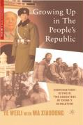 Growing Up in the People's Republ - Ye, Weili; Xiadong, Ma; Weili, Ye