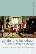 Gender and Fatherhood in the Nineteenth - Rogers, Helen