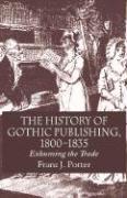History of Gothic Publishing, 1800- - Potter, Franz J.