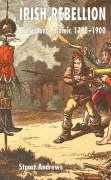 Irish Rebellion: Protestant Polemic 1798-1900 - Andrews, Stuart