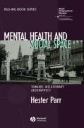Mental Health and Social Space: Towards Inclusionary Geographies? - Parr, Hester