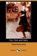 Tom, Dick and Harry (Dodo Press) - Reed, Talbot Baines
