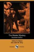 The Master Mystery (Illustrated Edition) (Dodo Press) - Reeve, Arthur B.; Grey, John W.