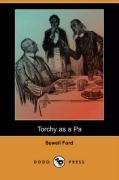 Torchy as a Pa (Dodo Press) - Ford, Sewell
