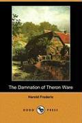 The Damnation of Theron Ware (Dodo Press) - Frederic, Harold