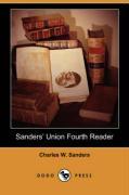 Sanders' Union Fourth Reader (Dodo Press) - Sanders, Charles W.