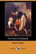 The Pivot of Civilization (Dodo Press) - Sanger, Margaret