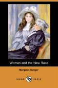 Woman and the New Race (Dodo Press) - Sanger, Margaret