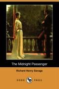 The Midnight Passenger (Dodo Press) - Savage, Richard Henry