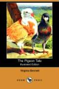 The Pigeon Tale (Illustrated Edition) (Dodo Press) - Bennett, Virginia
