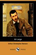 At Large (Dodo Press) - Benson, Arthur Christopher