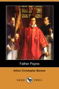 Father Payne (Dodo Press) - Benson, Arthur Christopher
