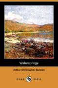 Watersprings (Dodo Press) - Benson, Arthur Christopher