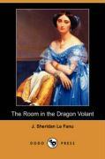 The Room in the Dragon Volant (Dodo Press) - Le Fanu, Joseph Sheridan