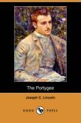 The Portygee (Dodo Press) - Lincoln, Joseph C.