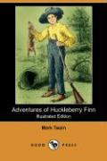 Adventures of Huckleberry Finn (Illustrated Edition) (Dodo Press) - Twain, Mark