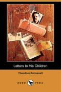 Letters to His Children (Dodo Press) - Roosevelt, Theodore, IV